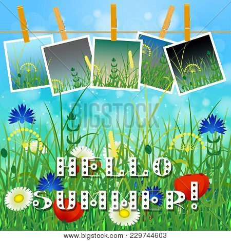 Concept Summer. Sky, Blur, Meadow With Herbs And Flowers. Summer Photos On Clothespins On A Rope. Yo