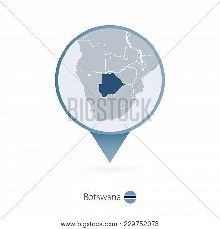 Map Pin With Detailed Map Of Botswana And Neighboring Countries.