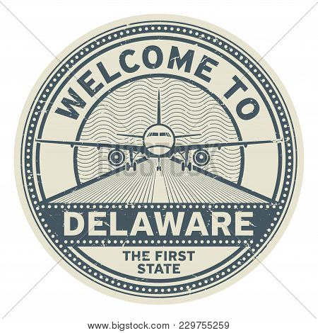 Grunge Rubber Stamp Or Tag With Airplane And Text Welcome To Delaware, United States, Vector Illustr