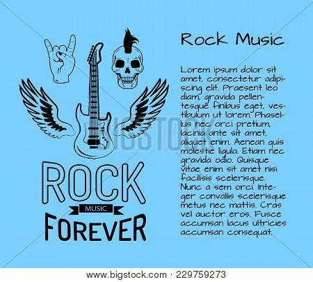 Rock Music Forever Poster With Electric Guitar Surrounded By Wings, Skull And Sign Of Horns. Vector