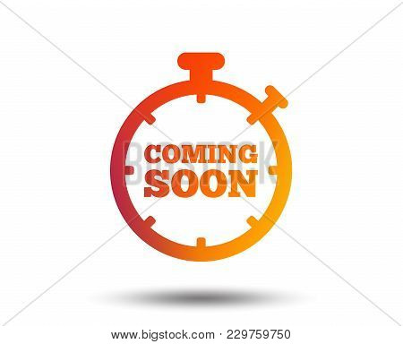 Coming Soon Sign Icon. Promotion Announcement Symbol. Blurred Gradient Design Element. Vivid Graphic