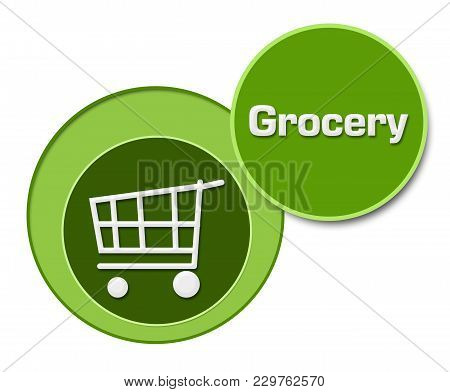 Grocery Concept Image With Text And Shopping Cart Symbol.