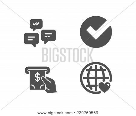 Set Of Verify, Atm Service And Chat Messages Icons. International Love Sign. Selected Choice, Cash I
