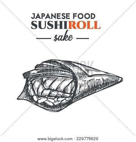 Sushi Vector Hand Drawn Illustration. Illustration. Sake Hand Roll Sketch. Japanese Traditional Food