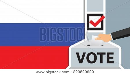 Voting. Hand Putting Paper In The Ballot Box. Russia Flag On Background. Vector Illustration.
