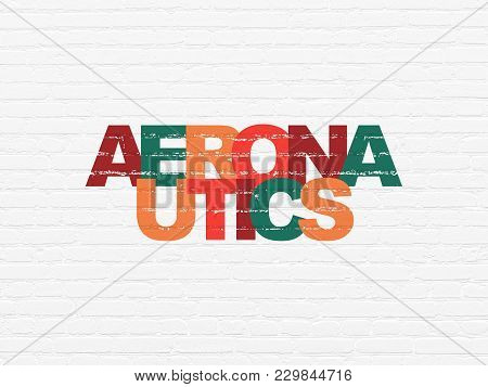 Science Concept: Painted Multicolor Text Aeronautics On White Brick Wall Background