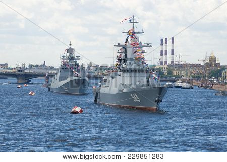 Saint Petersburg, Russia - July 30, 2017: Ships Of The Russian Navy In The Water Area Of The Neva. N