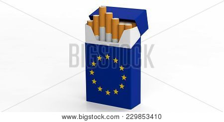 Smoking, Cigarettes Eu. European Union Flag On A Cigarette Pack Isolated On White Background. 3D Ill