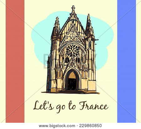 Sainte-chapelle In Paris, France. Vector Travel Destinations, Hand Drawn Graphic Elements For Travel