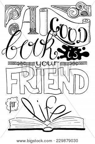 Good Book Is Your Friend For Life - Handwritten Lettering In Black And White. Lifestyle Wisdom Quote