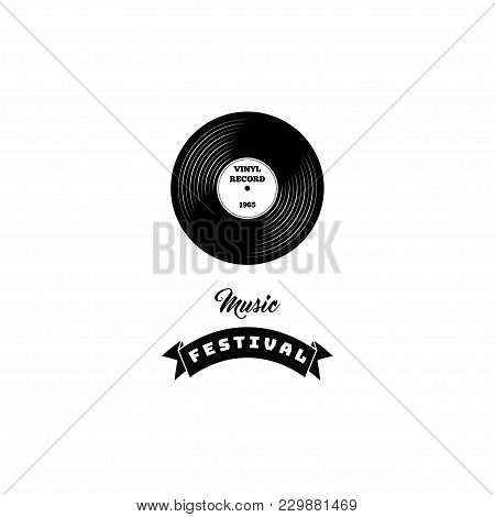 Vector Illustration Of A Vinyl Record. Retro Music. Vinyl With Ribbon. Logo Label Badge. Music Festi