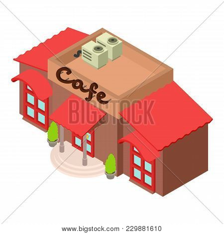 Cafe Icon. Isometric Illustration Of Cafe Vector Icon For Web