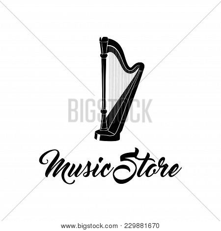 Harp Musical Instrument. Music Store Logo Label Badge. Vector Illustration Isolated On White Backgro