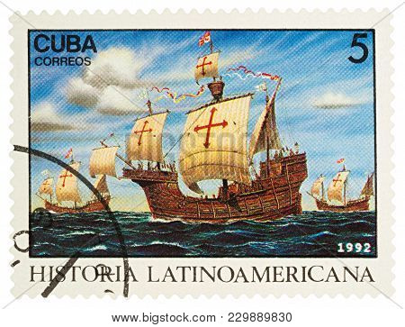 Moscow, Russia - March 06, 2018: A Stamp Printed In Cuba Shows Three Ships Of Christopher Columbus E