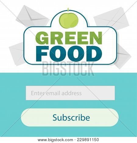Vector Template Email Subscribe. Submit Form For Website Email Letter Banner - Healthy Food - Green