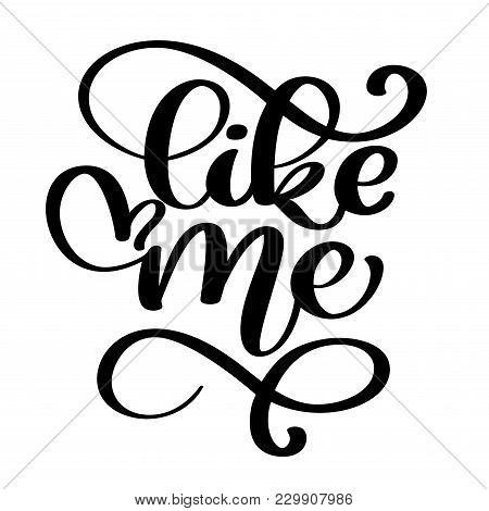 Like Me Hand Drawn Lettering With Heart For Social Media, Blog, Vlog, Web, Banner, Card, Print, Call