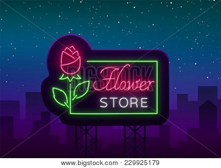 Flower Store Logo, Neon Sign. Flower Shop. Vector Illustration On The Theme Of Selling Flowers. Neon