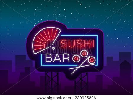 Vector Neon Sign Logo Sushi Bar, Asian Fast-food Street In A Bar Or Shop, Sushi, Onigiri With A Salm