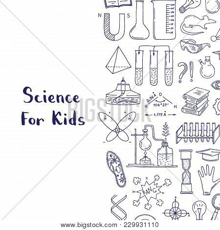 Vector Sketched Science Or Chemistry Elements Background With Lettering And Place For Text Illustrat