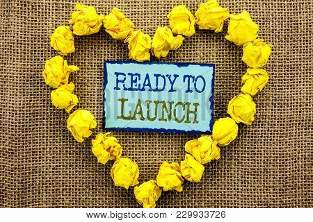 Word, Writing, Text  Ready To Launch. Business Concept For Prepare New Product Promotion Start Relea