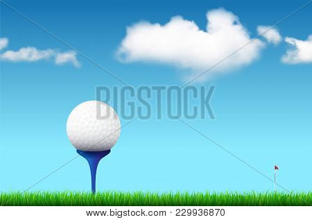 Golf Ball On Tee, Grass, Golf Flag And Blue Sky With Realistic White Clouds - Illustration