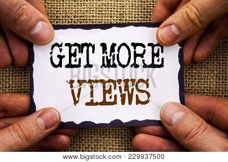 Word, Writing, Text  Get More Views. Conceptual Photo More Traffic Leads Online Page Promotion Popul