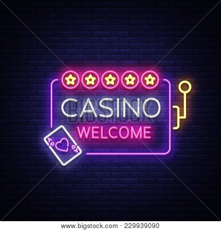Casino Welcome Logo In Neon Style. Design Template. Neon Sign, Light Banner, Night Neon Billboard, B