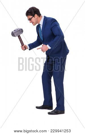 Businessman with hammer isolated on white background