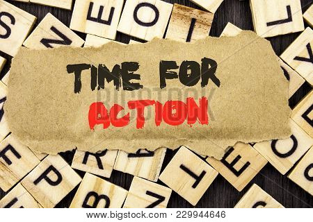 Handwriting Announcement Text Showing Time For Action. Concept Meaning Success Goal Fulfilment Deadl
