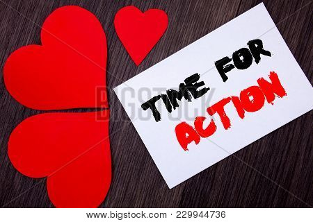 Writing Text Showing  Time For Action. Concept Meaning Success Goal Fulfilment Deadline Written On N