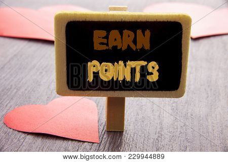 Handwriting Text Showing Earn Points. Business Photo Showcasing Loyalty Reward Benefit Program For E