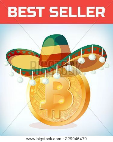 Bitcoin In Mexican Hat. Bitcoin. Digital Currency. Crypto Currency. Money And Finance Symbol. Miner