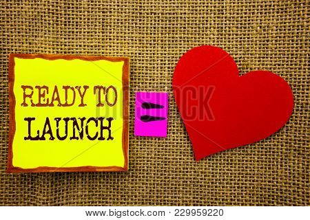 Handwriting Text Showing Ready To Launch. Business Concept For Prepare New Product Promotion Start R