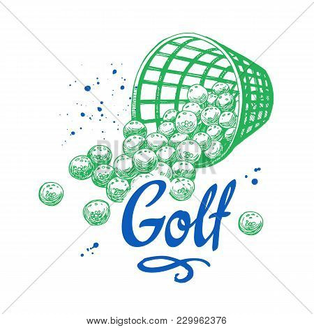 Golf Basket With Balls. Vector Set Of Hand-drawn Sports Equipment. Illustration In Sketch Style On W