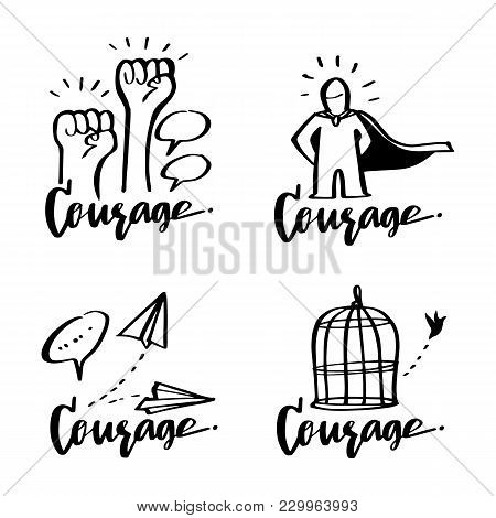 Vector Illustration Design Courage Collection Set With Calligraphy Lettering, Motivation, Ambition,