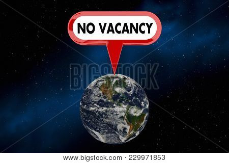No Vacancy Earth Planet Overcrowded Population Sign 3d Illustration - Elements of this image furnished by NASA