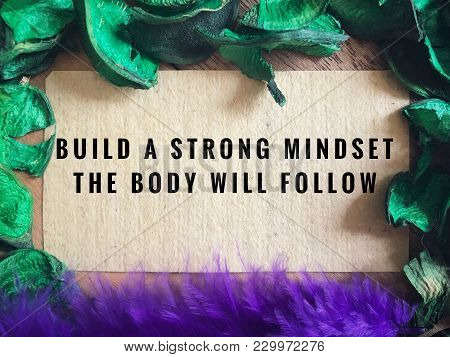 Motivational And Inspirational Quotes - Build A Strong Mindset, The Body Will Follow. With Vintage S
