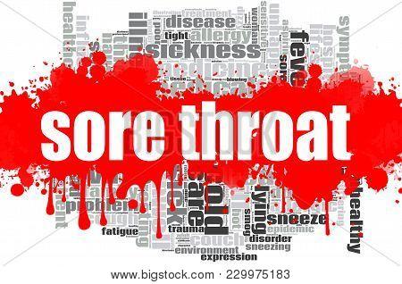 Sore Throat Word Cloud Design. Creative Illustration Of Idea Word Lettering Typography . 3d Renderin