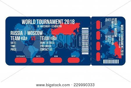 Football Ticket For Entrance To The Stadium. Football Ticket Design For World Cup 2018 In Russia. Ve