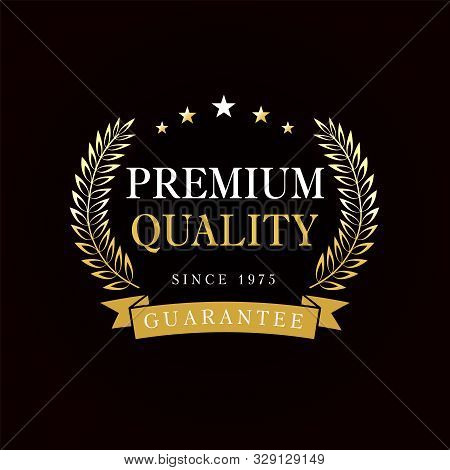 Premium Quality Emblem With Golden Branches And Ribbon. Gold Premium Quality Badge, Rosette With Rib