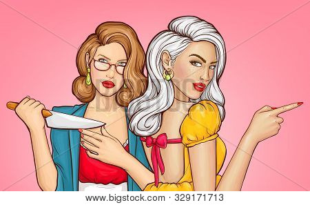 Pop Art Woman With Knife, Girl Pointing With Index Finger. Girlfriends Planning Murder Or Revenge. P
