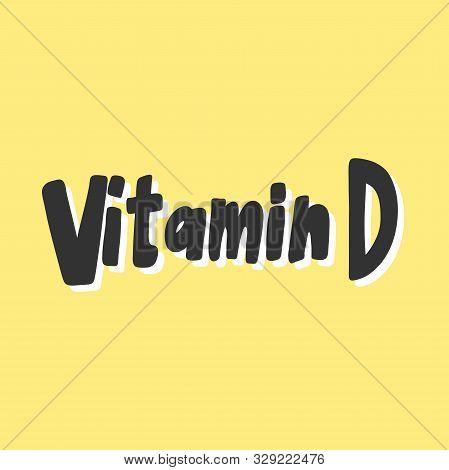Vitamin D. Sticker For Social Media Content. Vector Hand Drawn Illustration Design.