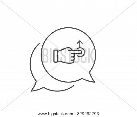 Drag Drop Gesture Line Icon. Chat Bubble Design. Slide Arrow Sign. Swipe Action Symbol. Outline Conc