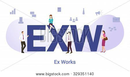 Ex Works Concept With Big Word Or Text And Team People With Modern Flat Style - Vector Illustration