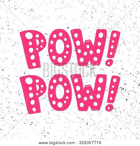 Pow Pow. Sticker For Social Media Content. Vector Hand Drawn Illustration Design.