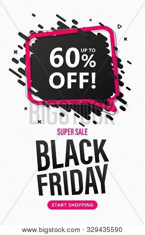 Black Friday Sale Flyer. Discount Banner With Speech Bubble And Lettering Up To 60 Percent Off To Ad