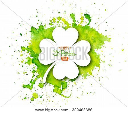 Irish Holiday Saint Patrick S Day. White Quatrefoil Clover On Abstract Green Waterolor Background. V