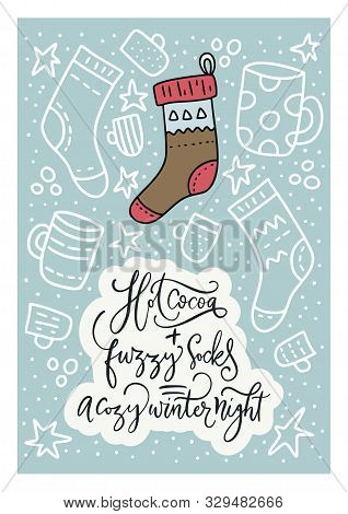 Winter vector card. Hand Drawn Merry Christmas Cartoon Doodle art with lettering quote - Hot Cocoa Plus Fuzzy Socks is a cozy winter night. poster