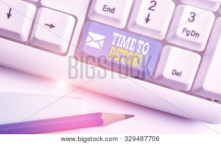 Word writing text Time To Detox. Business concept for when you purify your body of toxins or stop consuming drug White pc keyboard with empty note paper above white background key copy space. poster