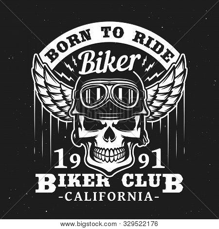 Biker Club T-shirt Label, Skull In Motorcyclist Glasses And Wing Helmet. Vector California Biker Clu